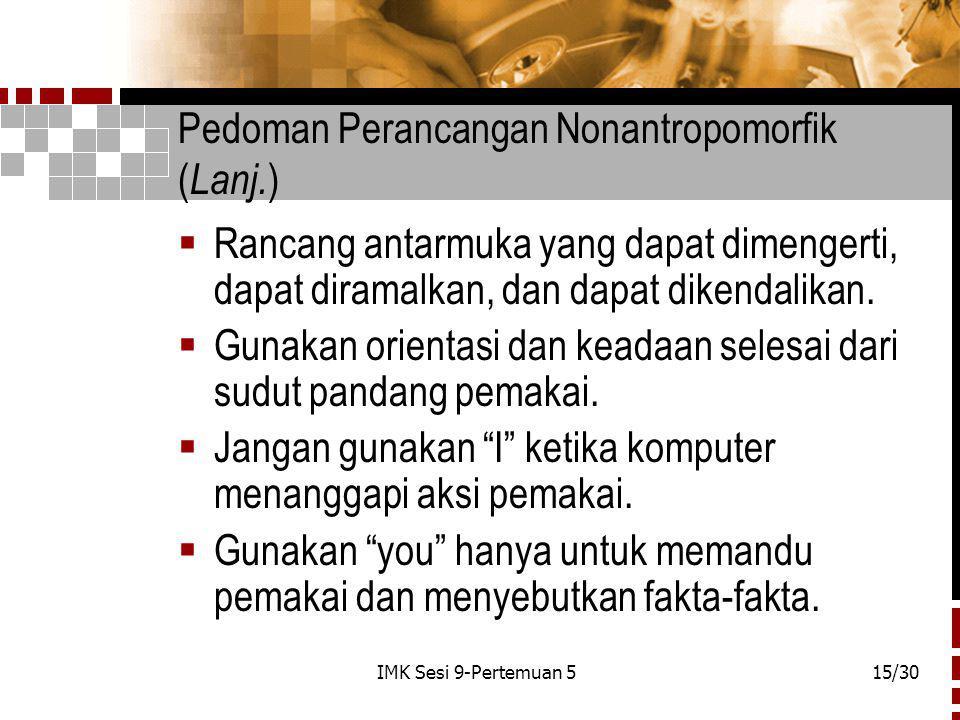 IMK Sesi 9-Pertemuan 515/30 Pedoman Perancangan Nonantropomorfik ( Lanj.