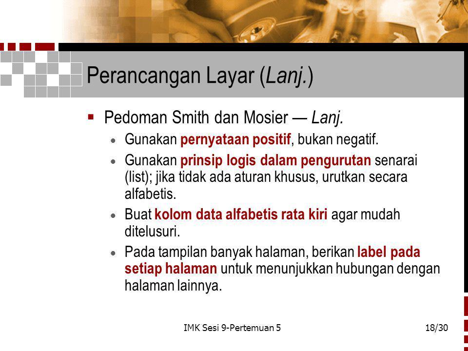 IMK Sesi 9-Pertemuan 518/30 Perancangan Layar ( Lanj.