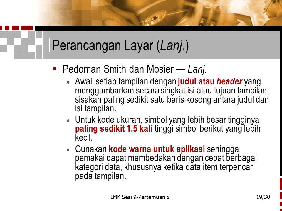 IMK Sesi 9-Pertemuan 519/30 Perancangan Layar ( Lanj.