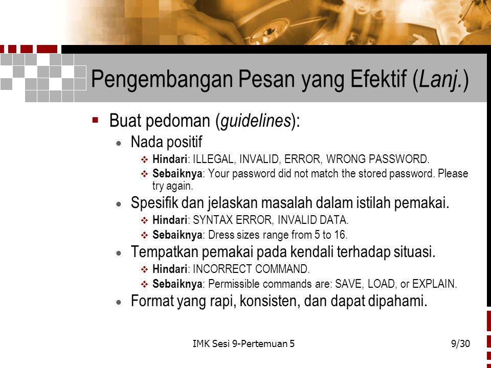 IMK Sesi 9-Pertemuan 59/30 Pengembangan Pesan yang Efektif ( Lanj.