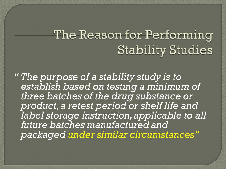  The actual stability of a finished product will depend largely on : The formulation  e.g.