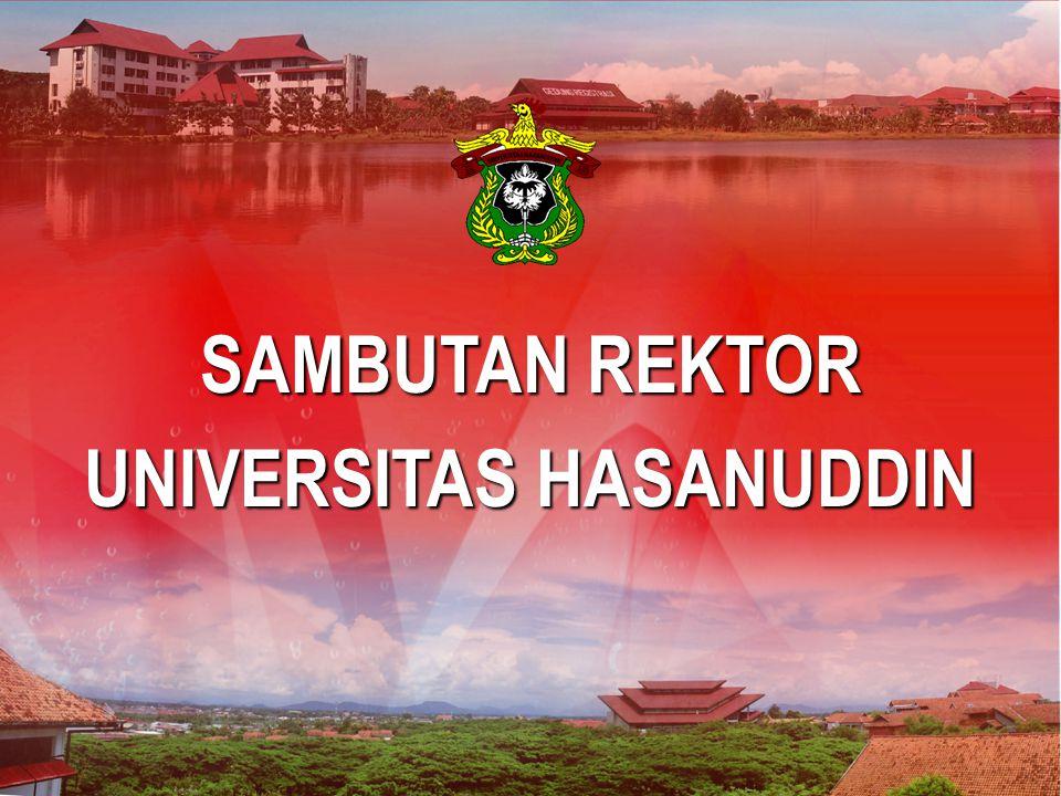 Makassar, 30 Maret 2007 SAMBUTAN REKTOR UNIVERSITAS HASANUDDIN