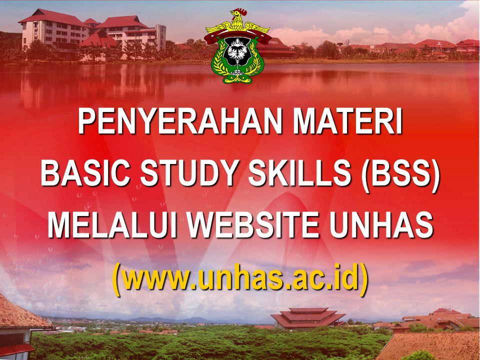 Makassar, 30 Maret 2007 PENYERAHAN MATERI BASIC STUDY SKILLS (BSS) MELALUI WEBSITE UNHAS (www.unhas.ac.id)