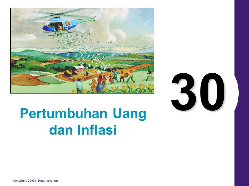Copyright © 2004 South-Western 30 Pertumbuhan Uang dan Inflasi