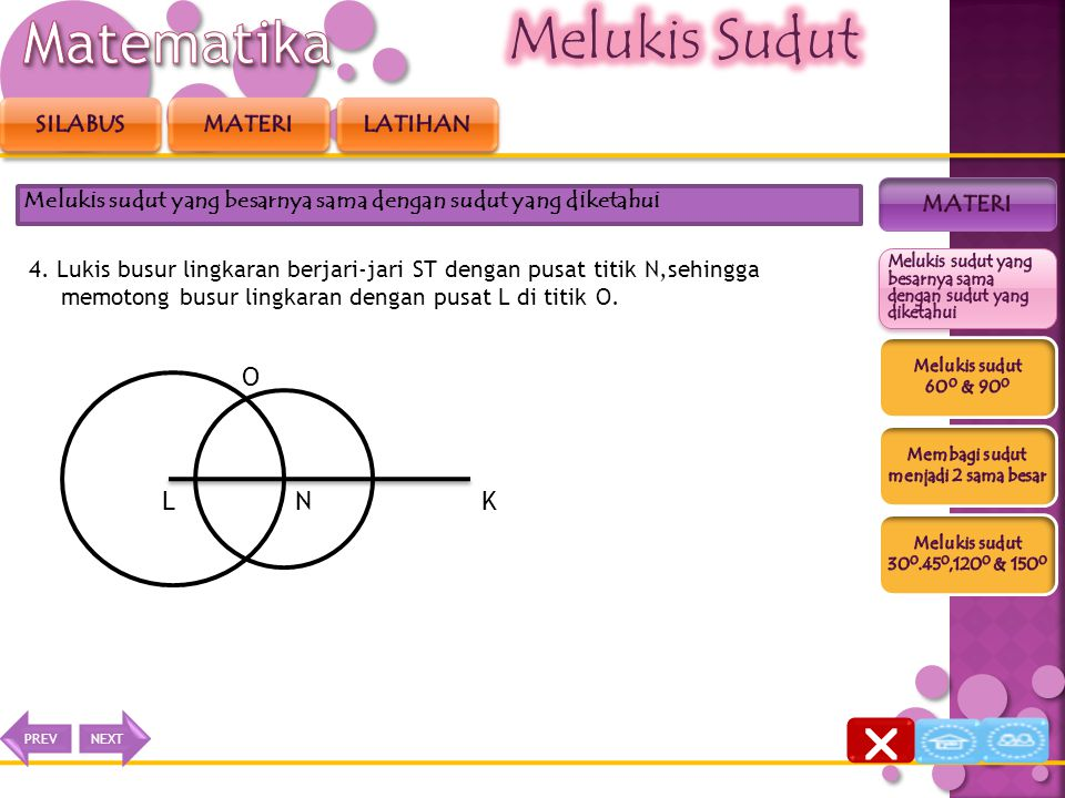 3. Lukis busur lingkaran berjari-jari QS dengan pusat L dan memotong KL di titik N. Melukis sudut yang besarnya sama dengan sudut yang diketahui KL N