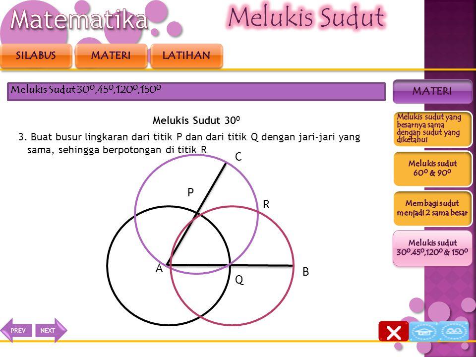 Melukis Sudut 30 0 2. Buat busur lingkaran dengan menggunakan jangka dari titik A yang memotong AC di titik P dan memotong AB di titik Q Melukis Sudut