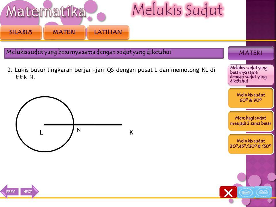 2. Pada < PQR lukis busur lingkaran dengan pusat Q, sehingga memotong ruas garis PQ di titik S dan memotong ruas garis QR di titik T. Melukis sudut ya