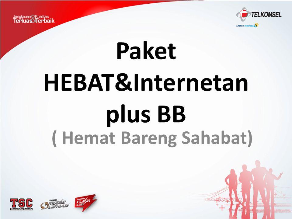 Paket HEBAT&Internetan plus BB ( Hemat Bareng Sahabat)
