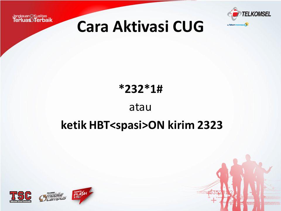 Cara Aktivasi CUG *232*1# atau ketik HBT ON kirim 2323