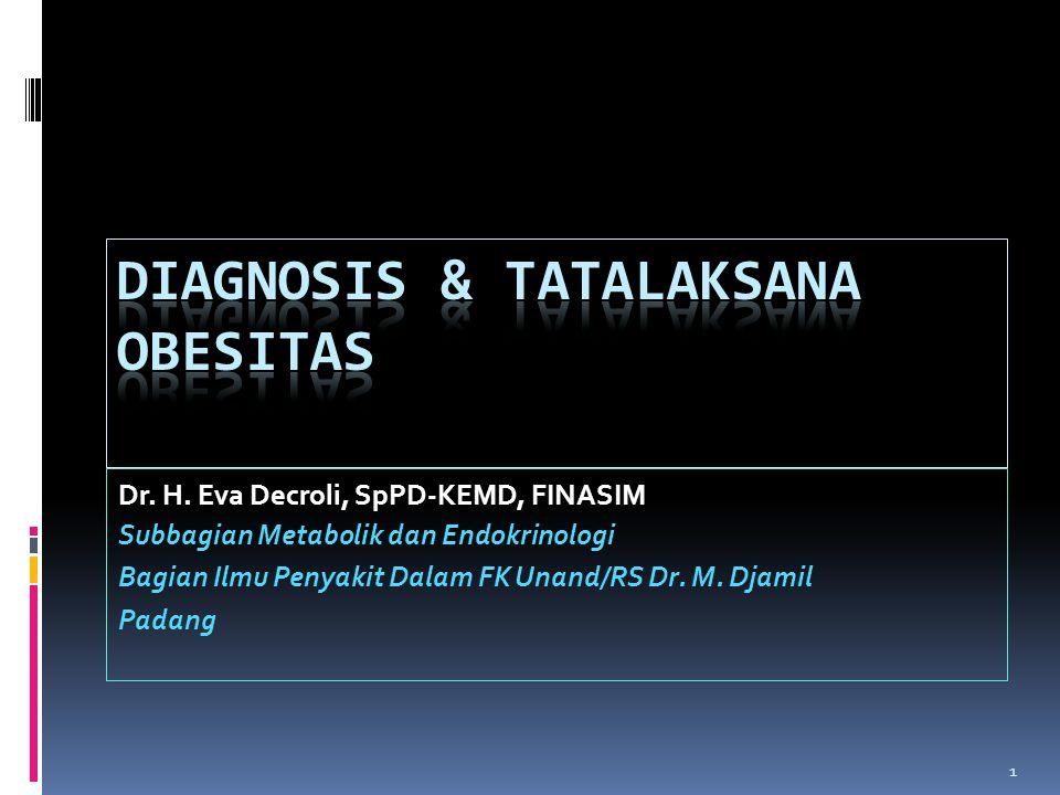 Dr. H. Eva Decroli, SpPD-KEMD, FINASIM Subbagian Metabolik dan Endokrinologi Bagian Ilmu Penyakit Dalam FK Unand/RS Dr. M. Djamil Padang 1