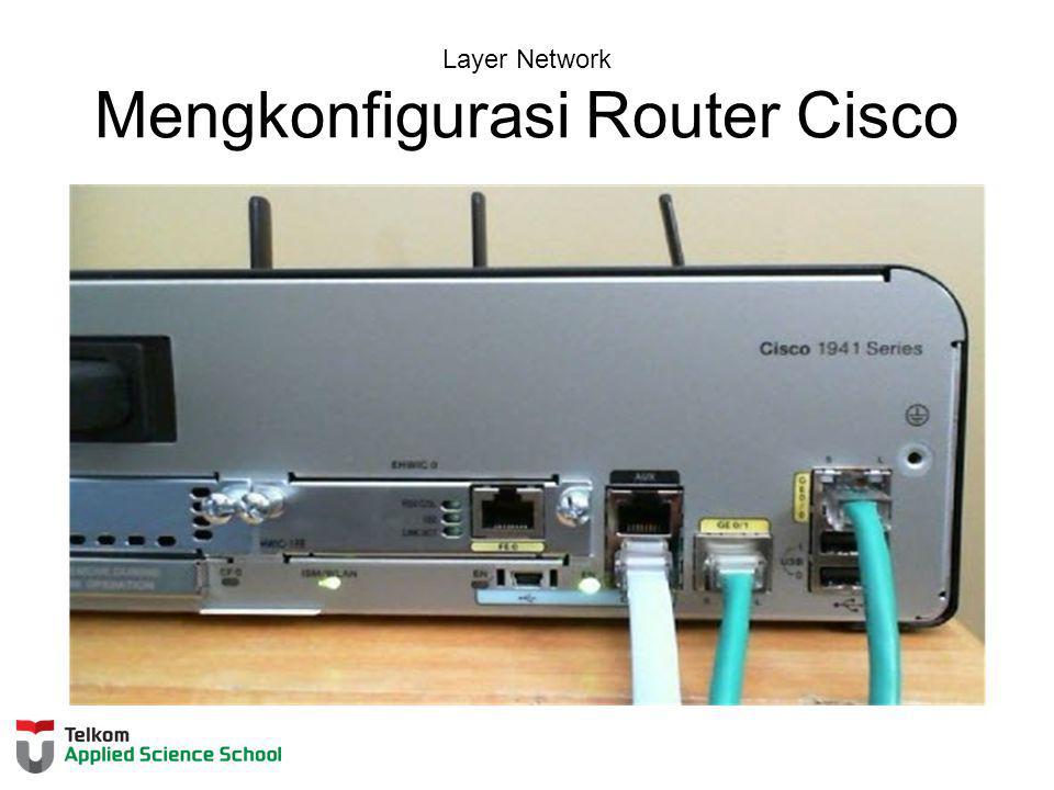 Layer Network Mengkonfigurasi Router Cisco