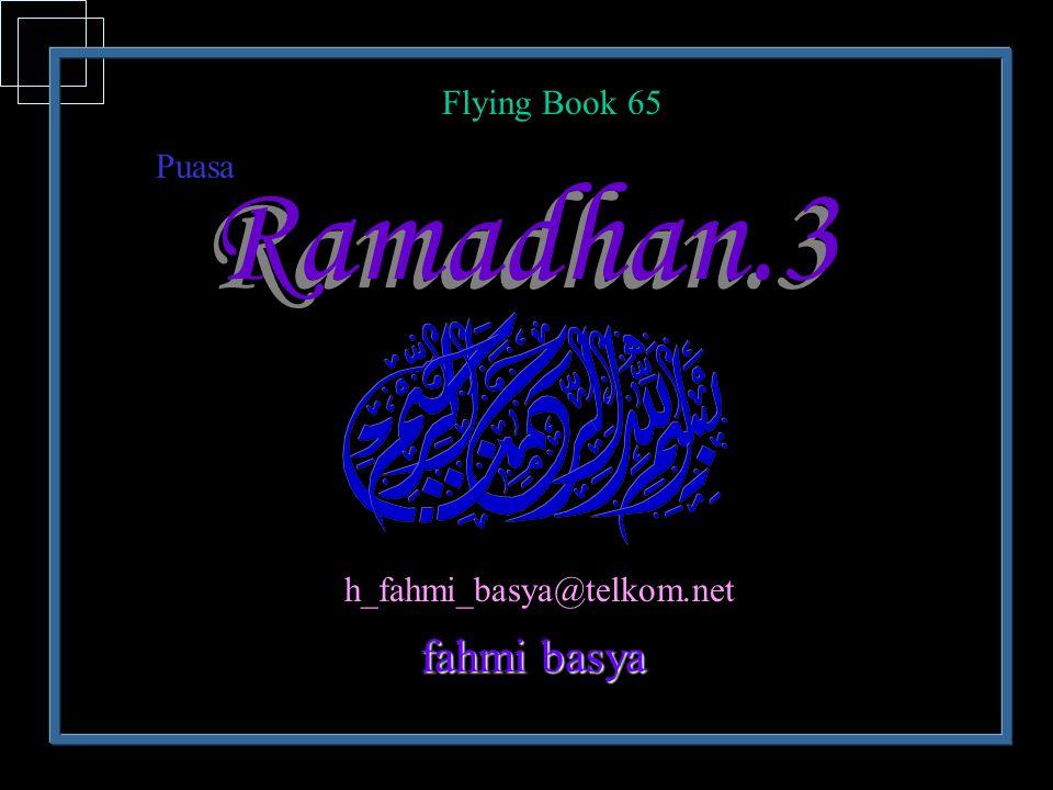 Ramadhan.3 fahmi basya h_fahmi_basya@telkom.net Puasa Flying Book 65
