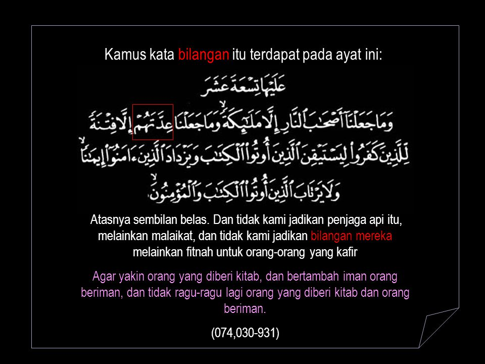 Kemudian Nabi puasa 29 hari dari 9 kali Ramadhan ia puasa, hanya sekali yang 30 hari karena tidak dapat melihat bulan.