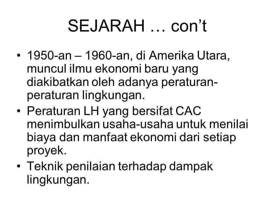SEJARAH … con't 1950-an – 1960-an, di Amerika Utara, muncul ilmu ekonomi baru yang diakibatkan oleh adanya peraturan- peraturan lingkungan. Peraturan