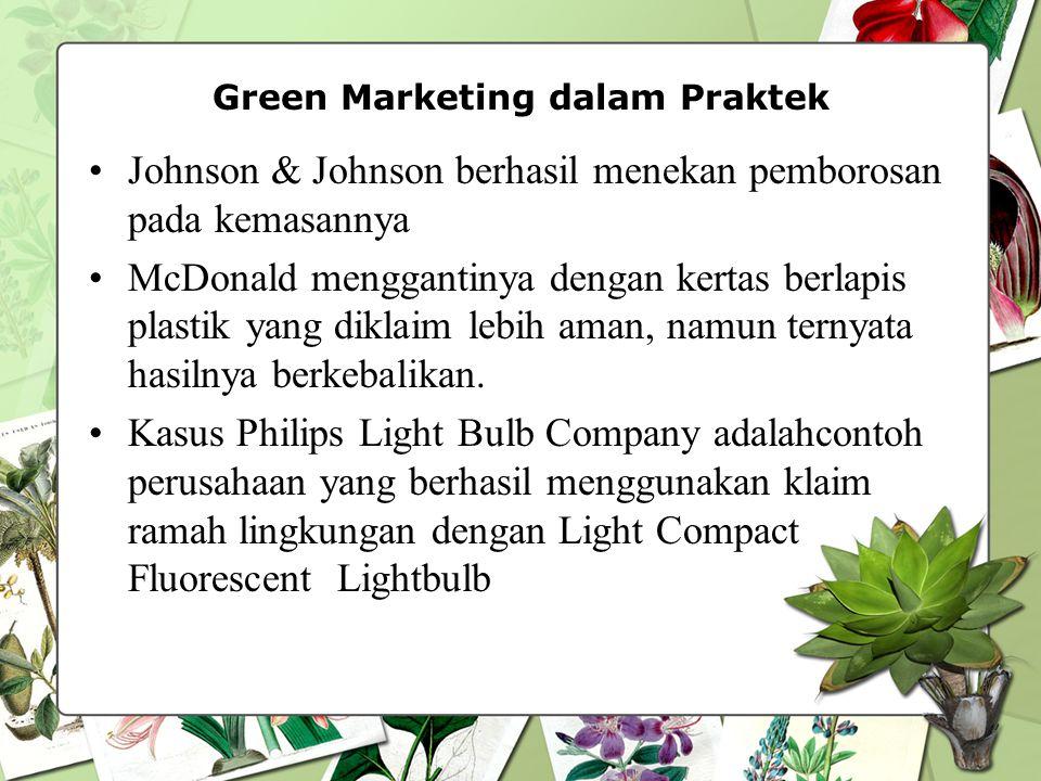 Green Marketing dalam Praktek Johnson & Johnson berhasil menekan pemborosan pada kemasannya McDonald menggantinya dengan kertas berlapis plastik yang diklaim lebih aman, namun ternyata hasilnya berkebalikan.