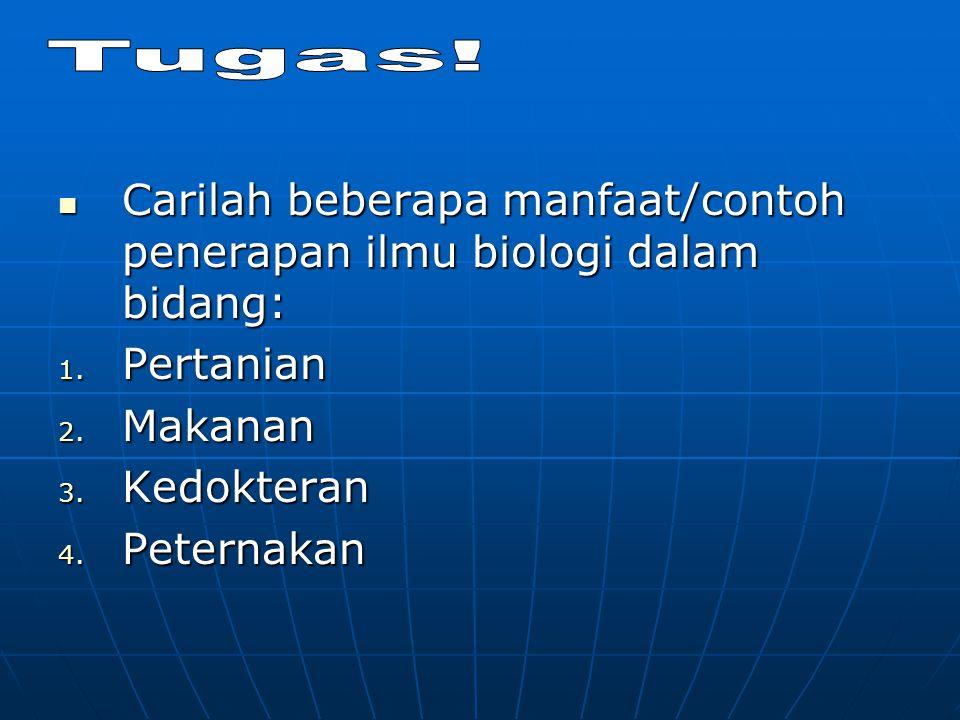 Carilah beberapa manfaat/contoh penerapan ilmu biologi dalam bidang: Carilah beberapa manfaat/contoh penerapan ilmu biologi dalam bidang: 1. Pertanian