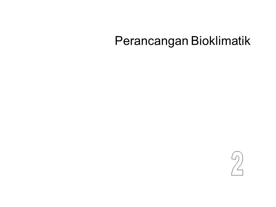 Perancangan Bioklimatik