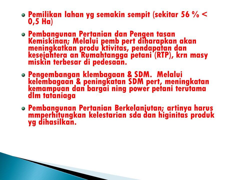  Pemb Pert is perubahan yg positif (!!!)  Pemb Pert tdk dpt terlaksana hanya oleh petani dn keluarga (RTP) sendiri.