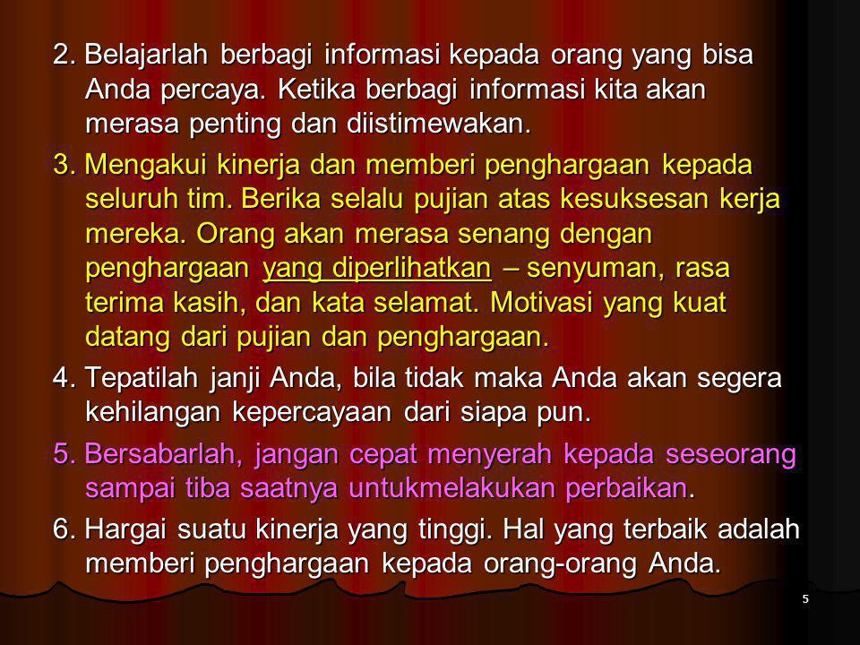 5 2. Belajarlah berbagi informasi kepada orang yang bisa Anda percaya.