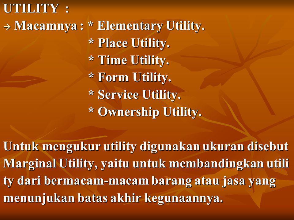UTILITY :  Macamnya : * Elementary Utility. * Place Utility.