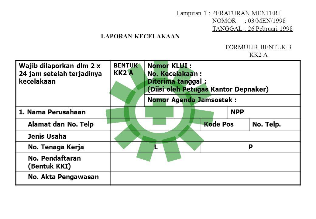 - Dirjen Binawas Susun analisis Lap FR & SR tk Nasional Laporan Kec Kerja Kakandepnaker/ Kakadisnaker Kab/kota Peg.Pengawas PEMERIKSAAN KECELAKAAN Kec