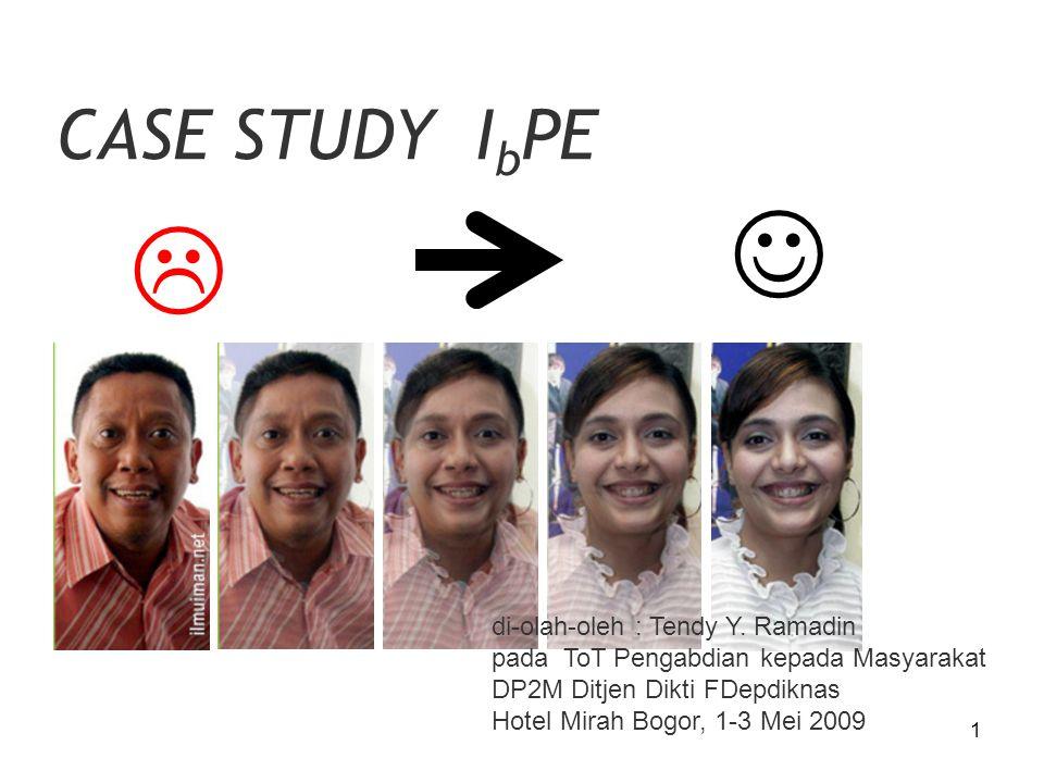 1 CASE STUDY I b PE  di-olah-oleh : Tendy Y.