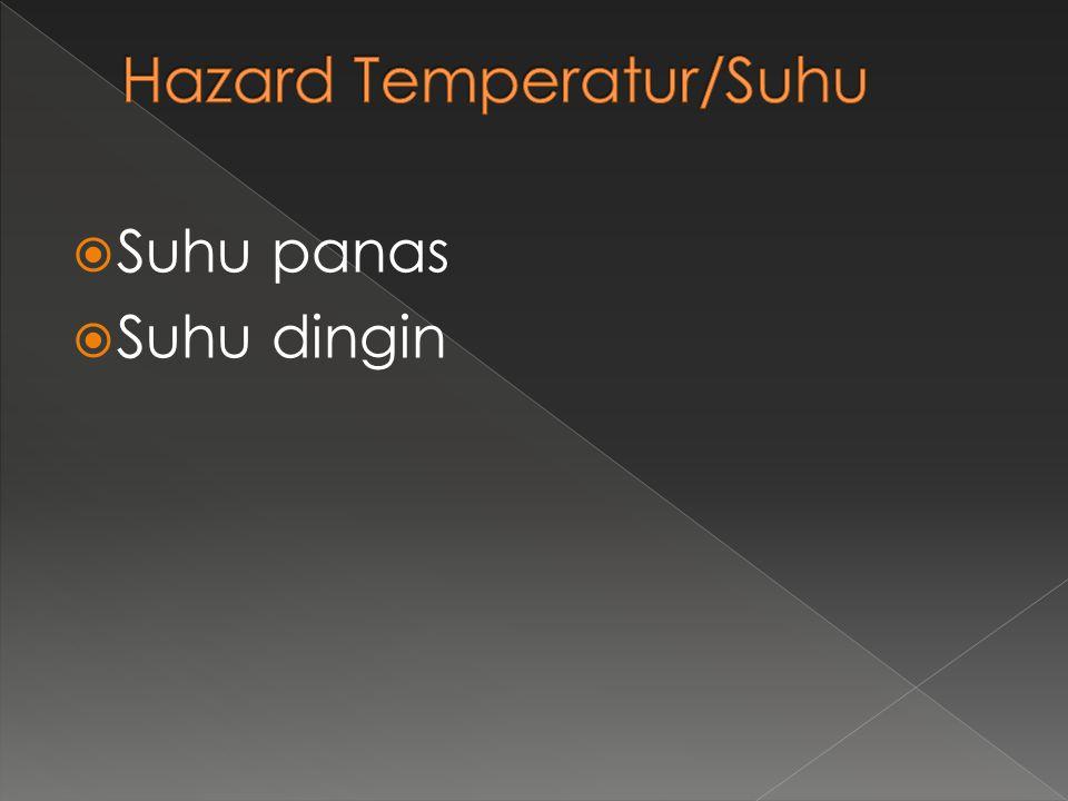  Suhu panas  Suhu dingin