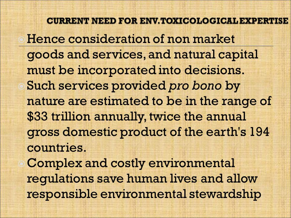  Hence consideration of non market goods and services, and natural capital must be incorporated into decisions.