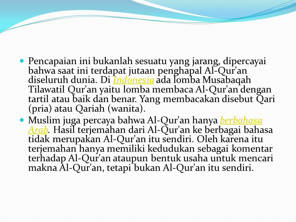 Pencapaian ini bukanlah sesuatu yang jarang, dipercayai bahwa saat ini terdapat jutaan penghapal Al-Qur'an diseluruh dunia. Di Indonesia ada lomba Mus