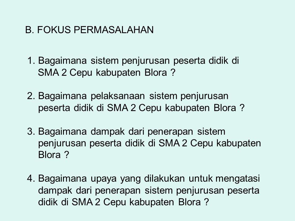 C.TUJUAN PENELITIAN 1.Mengetahui sistem penjurusan peserta didik di SMA 2 Cepu kabupaten Blora.