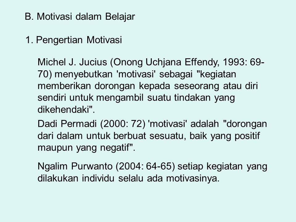 Nasution (2002: 58), membedakan antara motif dan motivasi .