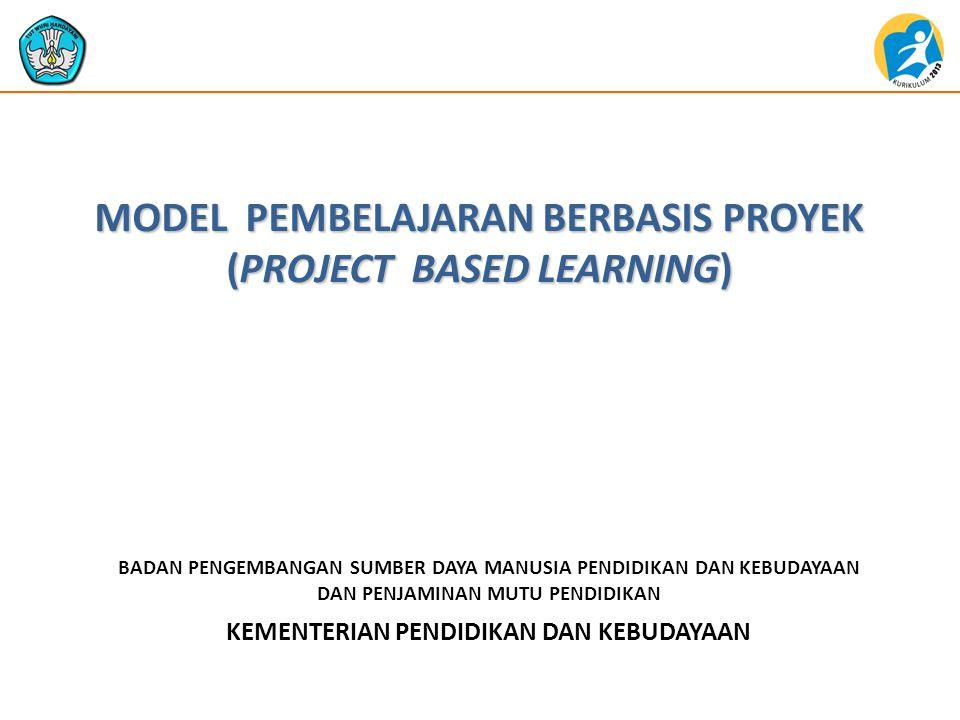  Pembelajaran Berbasis Proyek (Project Based Learning=PjBL) adalah model pembelajaran yang menggunakan proyek/kegiatan sebagai inti pembelajaran.