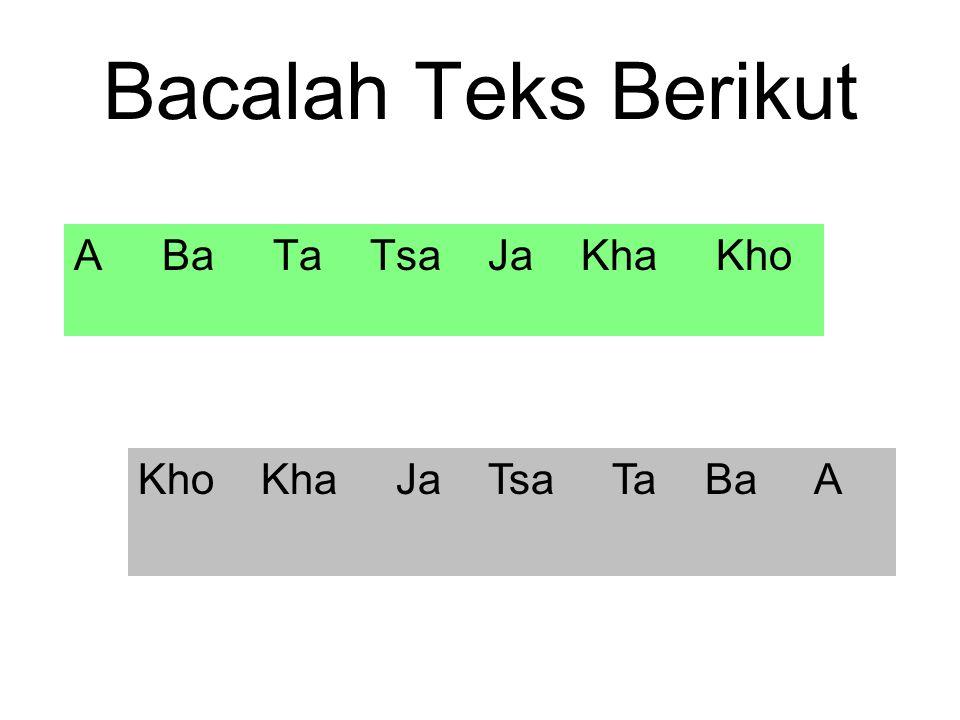 Bacalah Teks Berikut A Ba Ta Tsa Ja Kha Kho Kho Kha Ja Tsa Ta Ba A
