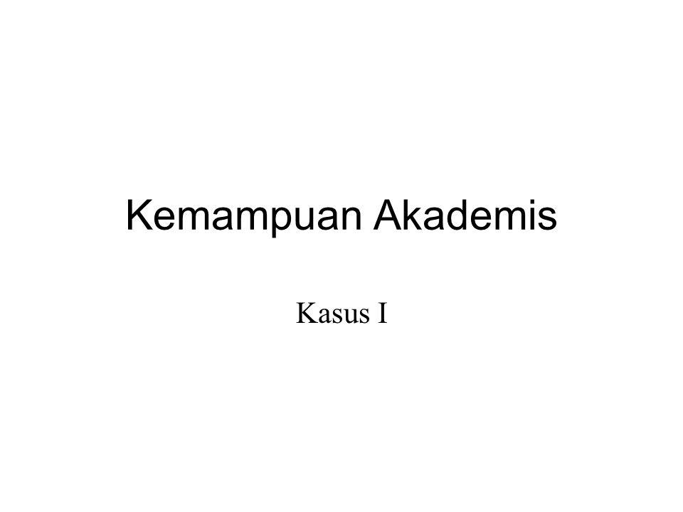 Kemampuan Akademis Kasus I