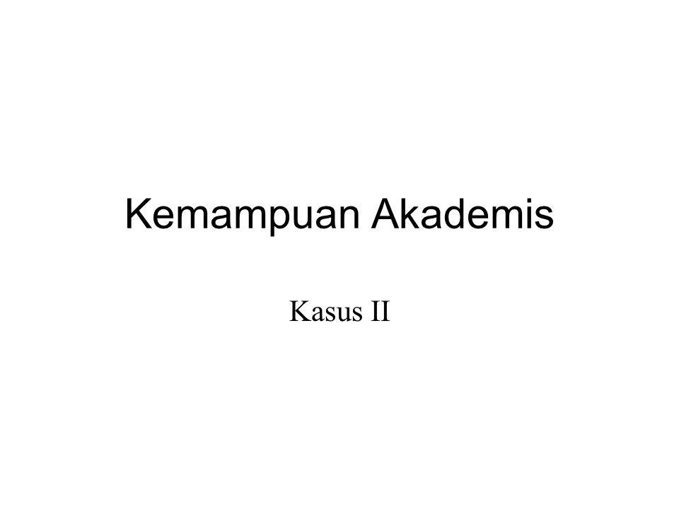 Kemampuan Akademis Kasus II