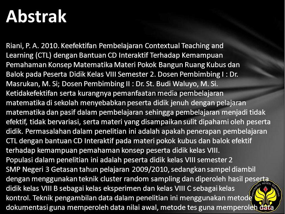 Abstrak Riani, P. A. 2010. Keefektifan Pembelajaran Contextual Teaching and Learning (CTL) dengan Bantuan CD Interaktif Terhadap Kemampuan Pemahaman K