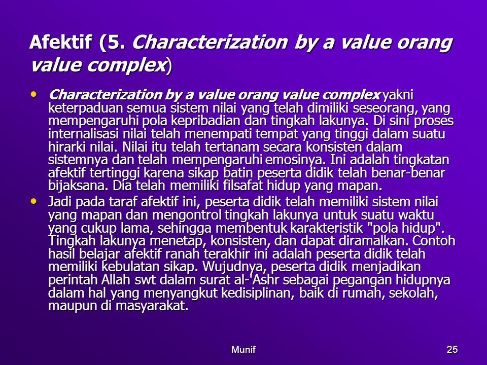 Munif25 Afektif (5. Characterization by a value orang value complex) Characterization by a value orang value complex yakni keterpaduan semua sistem ni