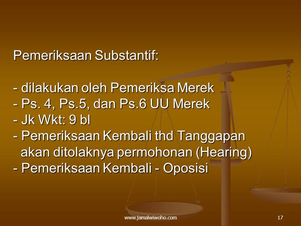 Pemeriksaan Substantif: - dilakukan oleh Pemeriksa Merek - Ps.
