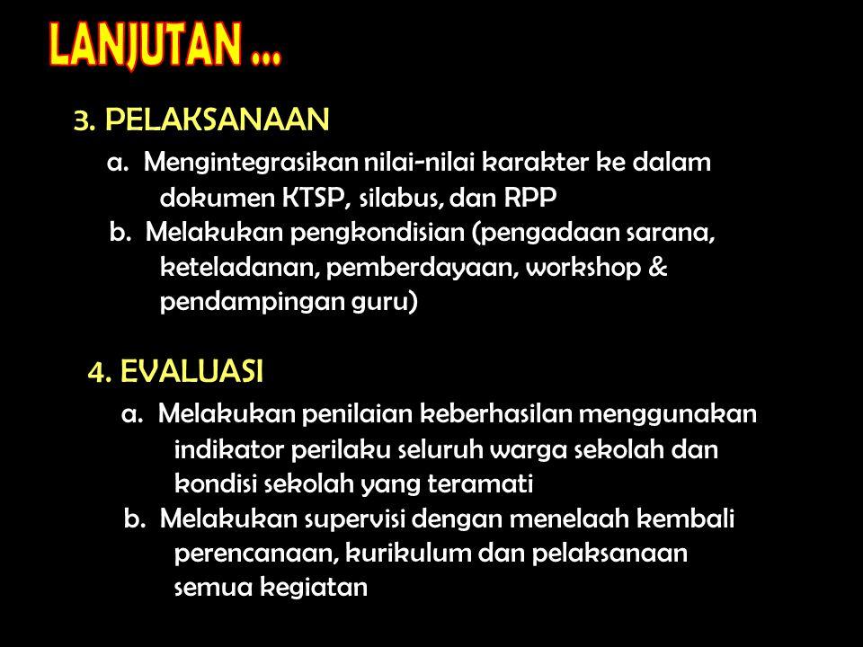 3.PELAKSANAAN a. Mengintegrasikan nilai-nilai karakter ke dalam dokumen KTSP, silabus, dan RPP b.