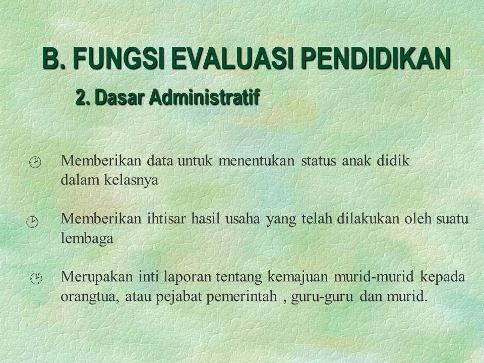 B.FUNGSI EVALUASI PENDIDIKAN 2.
