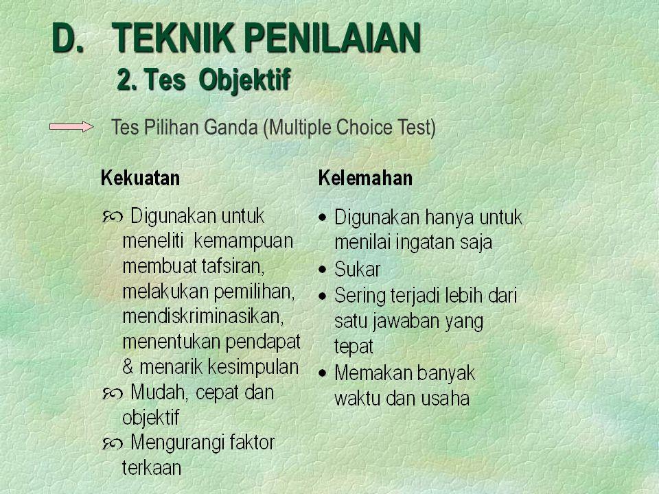 D. TEKNIK PENILAIAN 2. Tes Objektif Tes Pilihan Ganda (Multiple Choice Test)