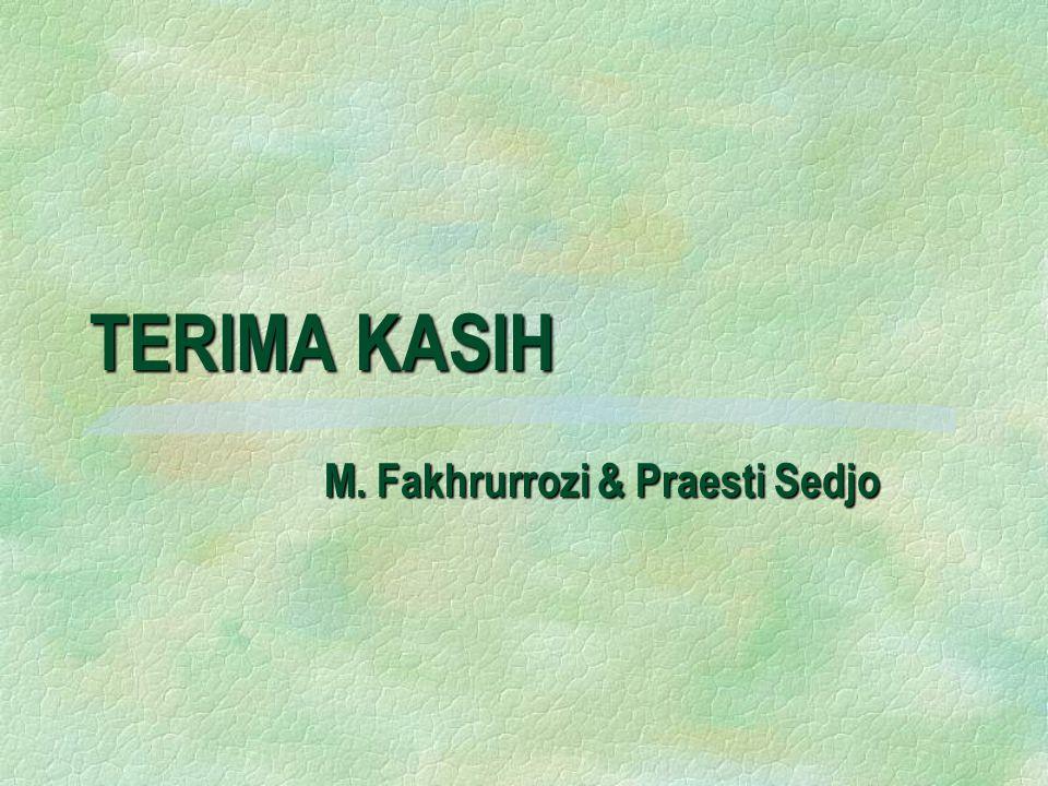 TERIMA KASIH M. Fakhrurrozi & Praesti Sedjo M. Fakhrurrozi & Praesti Sedjo
