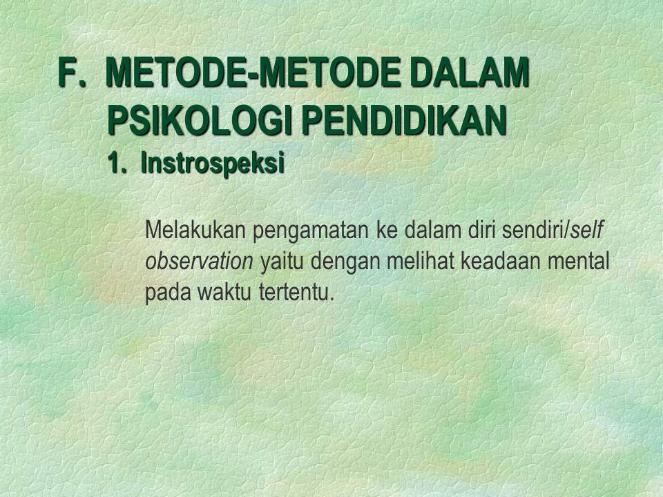 F.METODE-METODE DALAM PSIKOLOGI PENDIDIKAN 1.
