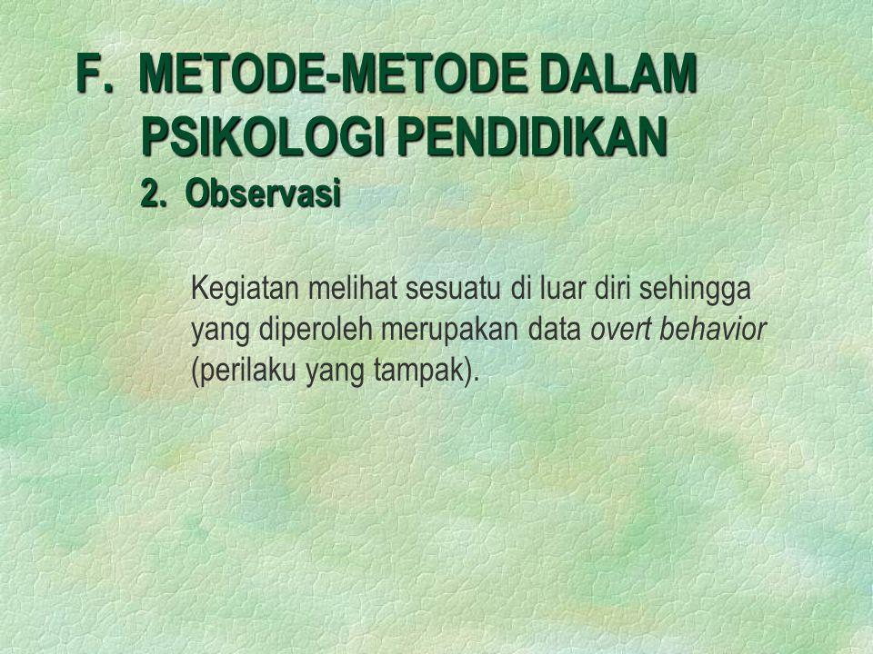 F.METODE-METODE DALAM PSIKOLOGI PENDIDIKAN 2.