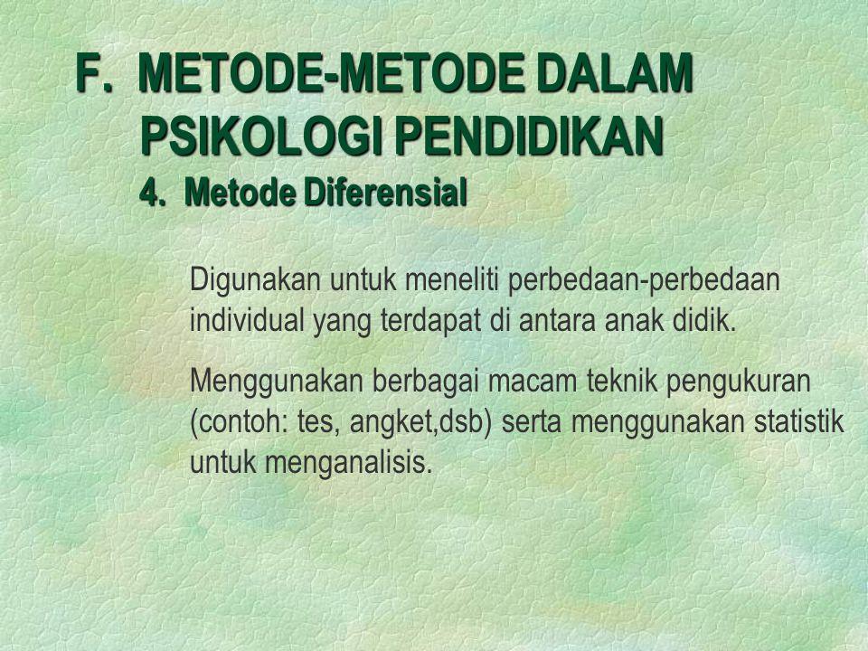 F.METODE-METODE DALAM PSIKOLOGI PENDIDIKAN 4.