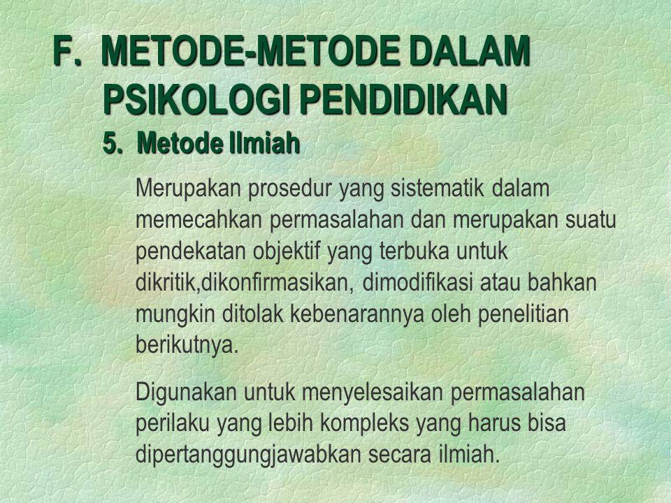 F.METODE-METODE DALAM PSIKOLOGI PENDIDIKAN 5.