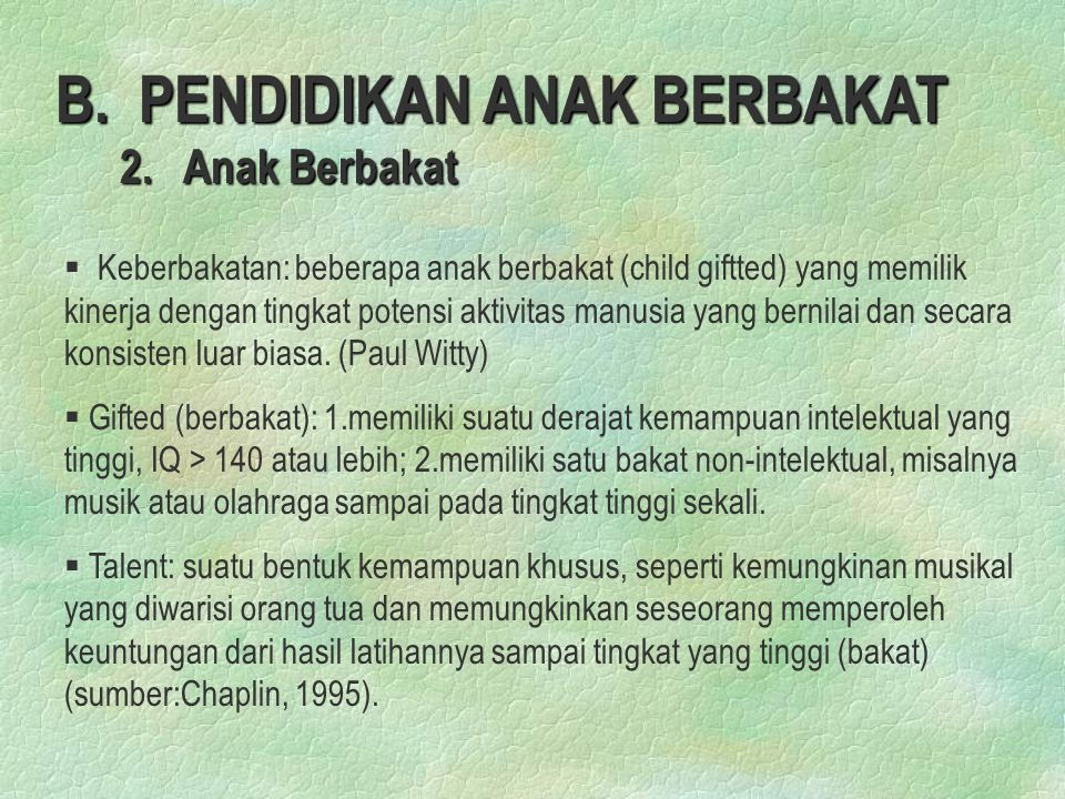 B.PENDIDIKAN ANAK BERBAKAT 2.