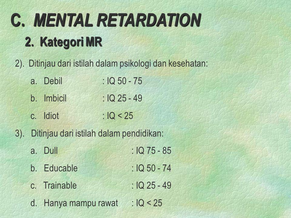 C.MENTAL RETARDATION 2. Kategori MR 2. Kategori MR 2).