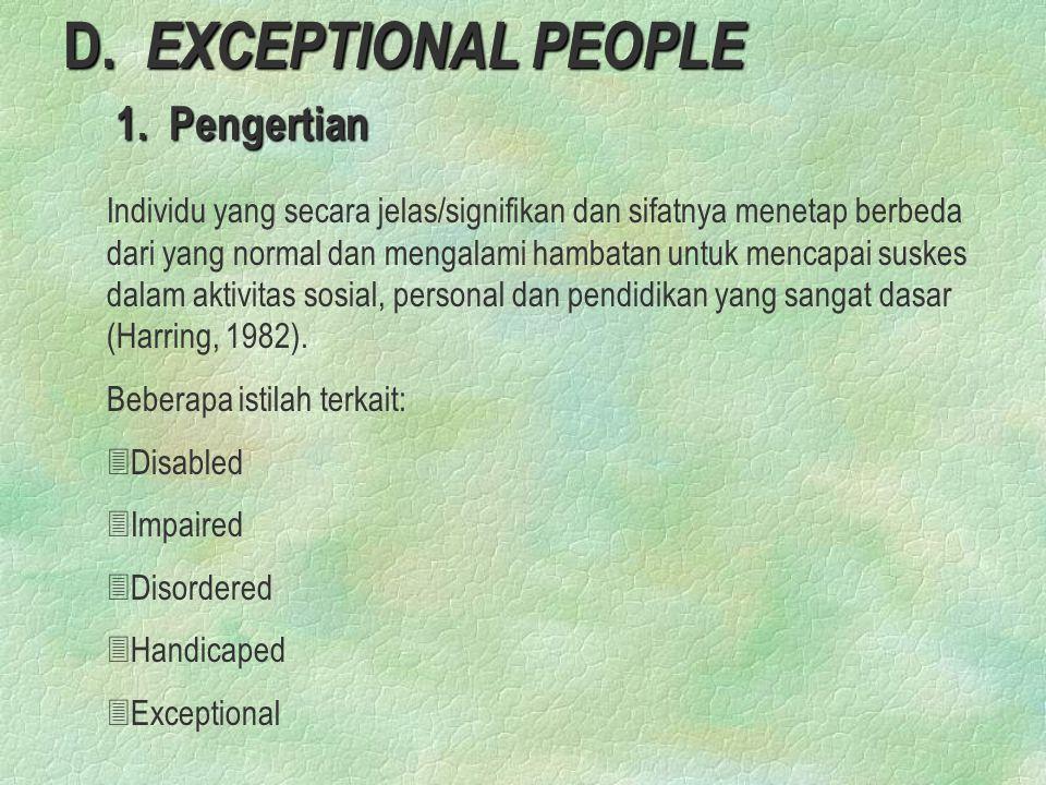 D.EXCEPTIONAL PEOPLE 1. Pengertian 1.