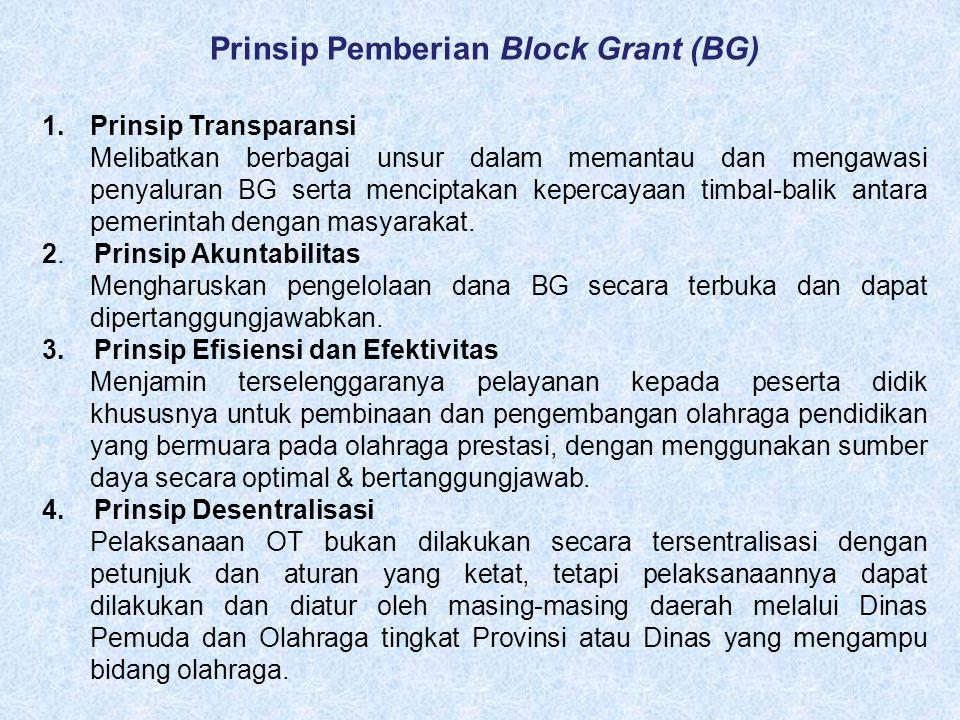 1.Prinsip Transparansi Melibatkan berbagai unsur dalam memantau dan mengawasi penyaluran BG serta menciptakan kepercayaan timbal-balik antara pemerint